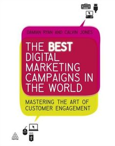 Buy The Best Digital Marketing Campaigns in the World: Mastering The Art of Customer Engagement by Calvin Jones, Damian Ryan and Read this Book on Kobo's Free Apps. Discover Kobo's Vast Collection of Ebooks and Audiobooks Today - Over 4 Million Titles! Marketing Software, Facebook Marketing, Sales And Marketing, Marketing Digital, Business Marketing, Marketing Books, Kindle, Customer Engagement, Cool Books