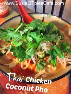 Thai Chicken Coconut Soup or Chicken Coconut Pho - fresh and healthy!