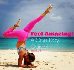 How To Feel Amazing In Just One Day