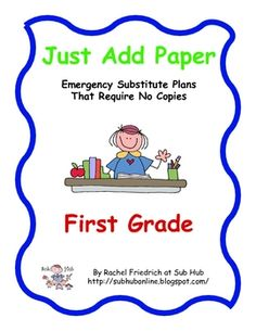 $. Just Add Paper - First Grade Emergency Sub Plans from Sub Hub. No copies necessary!