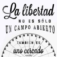 La #libertad no es sólo un campo abierto; también es uno cercado. #ExploraDios