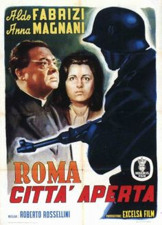 """Rome, Open City"" by Rossellini. It's tragic and yet a slice of life. Too many people forget Rome during the Nazi occupation."