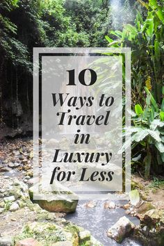 10 Ways to Travel in Luxury For Less - great tips! #exploremore #travel