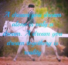 a dream you dream alone is only a dream. a dream you dream together is reality