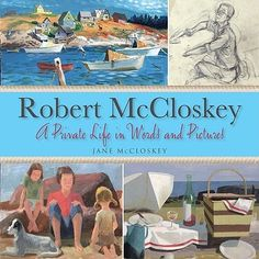 Robert McCloskey : A Private Life in Words and Pictures by Jane McCloskey Hardcover) for sale online Old Children's Books, New Books, Love Reading, Reading Lists, Robert Mccloskey, Write The Vision, Private Life, Chipmunks, Im In Love