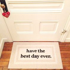 Daily affirmation! Reminds you to make every day the best day ever before you walk out the door. Funny gift, home decor, area rug, door mat