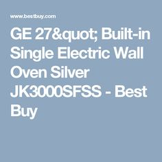 """GE 27"""" Built-in Single Electric Wall Oven Silver JK3000SFSS - Best Buy Electric Wall Oven, Stainless Steel Oven, Cool Things To Buy, Building, Ovens, Silver, Cool Stuff To Buy, Buildings, Stoves"""