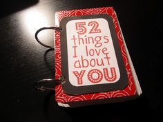 I love this gift idea... 52 Things I Love About You on a deck of cards