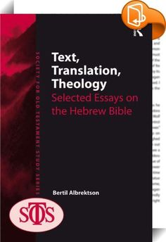 Text, Translation, Theology    :  Text, translation, theology - the three nouns in the title indicate the main fields of Old Testament study which are covered in this collection of essays. Text refers both to the history of biblical texts and to problems of textual criticism. Translation of the Hebrew Bible as a philological task is a central subject in several essays. Theology does not define what the essays are but what some of them are about: religious ideologies are objects of enqu...