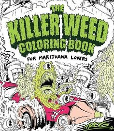 The Killer Weed Coloring Book: For Marijuana Lovers by TROG