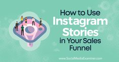 How to Use Stories in Your Sales Funnel - Social Media Tips, Social Media Marketing, Digital Marketing, Marketing News, Business Marketing, Instagram Marketing Tips, Grammar Lessons, Pinterest Marketing, Being Used