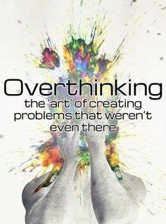 """""""Sometimes the best thing you can do is not think, not wonder, not imagine, not obsess. Just breathe, and have faith that everything will work out for the best.""""  #overthinking"""