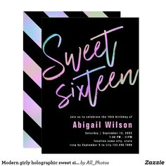 Shop Modern girly holographic sweet sixteen birthday invitation created by All_Photos. Colorful Birthday Party, Neon Party, Sweet 16 Birthday, Sixteenth Birthday, 16th Birthday, Sweet Sixteen Invitations, Zazzle Invitations, Sleepover Activities, Sleepover Party