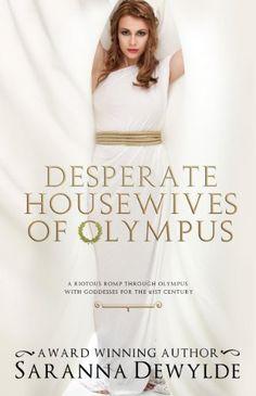 Desperate Housewives of Olympus (Ambrosia Lane Book 1) by Saranna DeWylde http://www.amazon.com/dp/B005EBZSU2/ref=cm_sw_r_pi_dp_XzZXwb16A8ED6