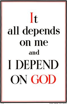 "It all depends on me and I depend on God. This reproduction of an original WWII British patriotic propaganda poster also includes the notation at the bottom, ""Please display this poster."" It all depen Religious Quotes, Spiritual Quotes, Positive Quotes, Bible Quotes, Bible Verses, Me Quotes, Scriptures, Funny Quotes, Godly Quotes"