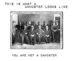 Gangsters - the real kind.
