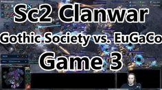 [Sc2] [1v1] [Clanwar] - [Game 3] - Gothic Society vs. EuGaCo