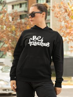 Be Fabulous Pullover Hoodie - Fabulous Jumper - Hoodies with quotes - Sweaters with positive quotes - Sweater with positive sayings T Shirt Design Template, Bride Shirts, Positive Sayings, T Shirt Transfers, Valentines Day Shirts, Love Shirt, Shirt Mockup, Hoodies, Sweatshirts