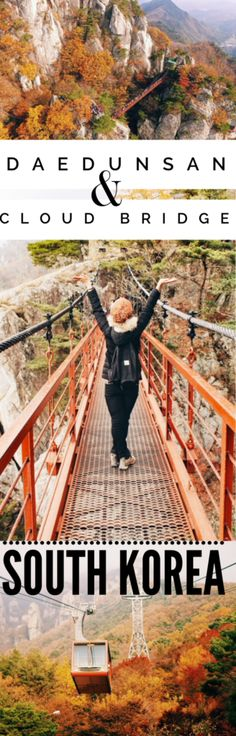 Daedunsan Mountain and the Cloud Bridge: The Ultimate Guide to Daedunsan Mountain, with its suspension Cloud Bridge, spine-tingling stairway, cable car and brilliant South Korea fall colors!