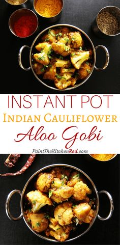 Instant Pot Aloo Gobi is perfectly seasoned with Indian spices and makes a wonderful vegetarian main dish or side dish for an Indian-themed meal.  This Indian Cauliflower with Potatoes recipe is so quick and easy, you can have it on the dinner table within minutes.Paint the Kitchen Red #instantpot #aloogobi #cauliflower
