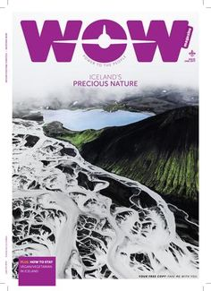 magazine Issue 1 2017 Nature is our number one concern in this issue as we explore the delicate balance of wilderness vs popular places and how to protect it Also read a. Vegetarian Vs Vegan, Wow Air, Life Guide, Travel Magazines, Travel Articles, Number One, Where To Go, Time Travel, Destinations