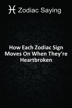 How Each Zodiac Sign Moves On When They're Heartbroken #Aries #Cancer #Libra #Taurus #Leo #Scorpio #Aquarius #Gemini #Virgo #Sagittarius #Pisces #zodiac #astrology #horoscope #zodiacsigns
