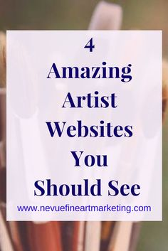 4 Amazing Artist Websites You Should See - Nevue Fine Art and Marketing