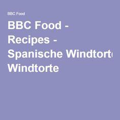 BBC Food - Recipes - Spanische Windtorte