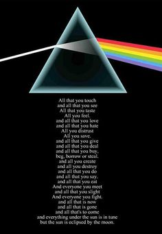Pink Floyd Dark Side Of The Moon Poster One of the best and most powerful endings to any album in the history of music. Art Pink Floyd, Pink Floyd Quotes, Pink Floyd Lyrics, Pink Floyd Artwork, Pink Floyd Dark Side, Song Lyric Quotes, Music Lyrics, Rock Music Quotes, Pink Floyd Eclipse