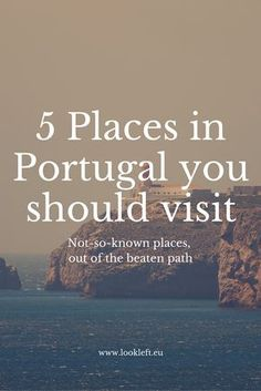 5 not-so-known places in #Portugal you should visit one day! #VianadoCastelo #Obidos #Almeida #Alentejo #Douro #Porto