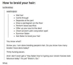 The Devil is sick of braiding your hair << Ffs I am. I gave them that spell for only then to use!