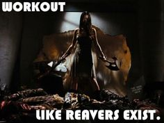 Work out like reavers exist.