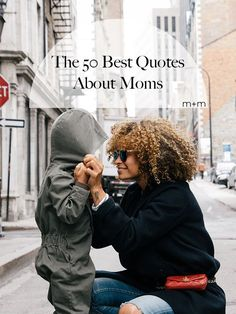 Mothers are amazing in so many ways, and these 50 quotes from some of our favorite pop culture icons and philosophers help capture the magic of moms. Ahead are 50 inspiring, funny, and true words about motherhood. Boss Babe Quotes, Life Quotes Love, Sassy Quotes, Romantic Love Quotes, Mom Quotes, Family Quotes, Boyfriend Quotes, Deep Quotes, Change Quotes