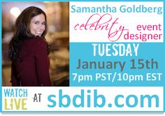 """Samantha Goldberg is a highly sought after celebrity wedding and event planner in the New York, Chicago and LA Metro markets, and has operated Samantha Goldberg & Co- Gold Events LLC for over 2 decades.  Samantha is currently in her 10th season with The Style Network's hit series """"Whose Wedding Is It Anyway?"""" airing in over 180+ countries.    Tune in Tuesday, January 15th at 7pm PST/10pm EST right here at sbdib.com. We've also got live chat so you can ask your questions!"""