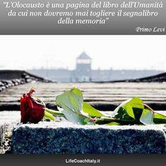 """""""L'Olocausto è una pagina del libro dell'Umanità da cui non dovremmo mai togliere il segnalibro della memoria"""" (Primo Levi)"""