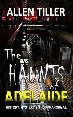 The HAUNTS of ADELAIDE by Allen Tiller (9781503150232) | Buy online at Bookworld