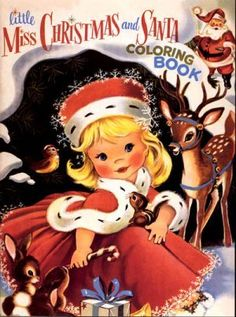 Little Miss Christmas and Santa coloring book - vintage Christmas Vintage Christmas Images, Old Christmas, Old Fashioned Christmas, Christmas Scenes, Christmas Books, Retro Christmas, Vintage Holiday, Christmas Pictures, Vintage Images