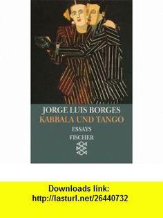 Kabbala und Tango. Essays 1930 - 1932. ( Werke in 20 B�nden, 2). (9783596105786) Jorge Luis Borges , ISBN-10: 3596105781  , ISBN-13: 978-3596105786 ,  , tutorials , pdf , ebook , torrent , downloads , rapidshare , filesonic , hotfile , megaupload , fileserve
