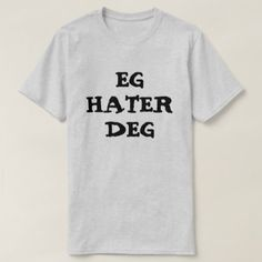I hate you in Norwegian Grey T-Shirt - simple clear clean design style unique diy