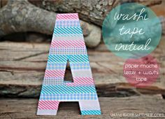 Ideas con washi tape: UNA LETRA DECORADA CON WASHI