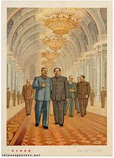 """1949 (China) - """"Great Meeting"""" Mao & Stalin.     Contrary to what this poster indicates, the Soviet reception of Mao was lukewarm at best. Stalin and his people were not willing to recognize the importance of China turning communist, and made it clear by their poor treatment of the Chinese leader. An aide of Krushchev's referred to him as """"that Chinaman""""."""