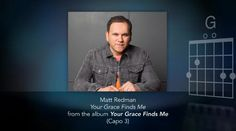 Matt Redman - Your Grace Finds Me (Official Lyric Chord Video) - Music Videos