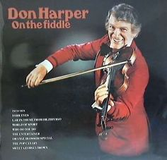 Don Harper - 'On the fiddle' - his version of 'Spanish Fly' was popular with us circa and effectively used to wind up friends who didn't like it during car journeys up to the Lakes. Spanish Fly, Violin, Lakes, Album Covers, Music Instruments, Journey, Popular, Friends, Car