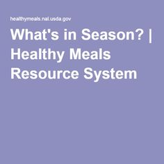 What's in Season? | Healthy Meals Resource System