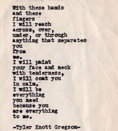 I love you, BB. Typewriter Series by Tyler Knott Gregson Pretty Words, Beautiful Words, Typewriter Series, My Sun And Stars, Romance, Poem Quotes, Babe Quotes, Thats The Way, Love Poems