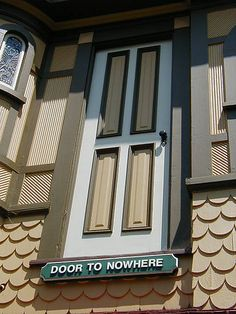the Winchester mystery house - This was very cool, my own mom had an upstairs door like this because her parents built their own home and changed the design so they didn't make the balcony.  That was okay for the kids because they used it to drop water balloons on the heads of friends:)