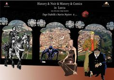 History & Noir & Mystery & Comics in Lucca  25-05-2012 - 31-12-2012  #eventi #lucca #toscana