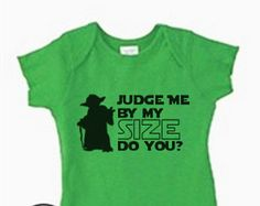 """Yoda Star Wars Baby Outfit - """"Judge Me By My Size, Do You?"""""""
