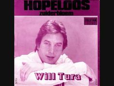 Will Tura Hopeloos - YouTube