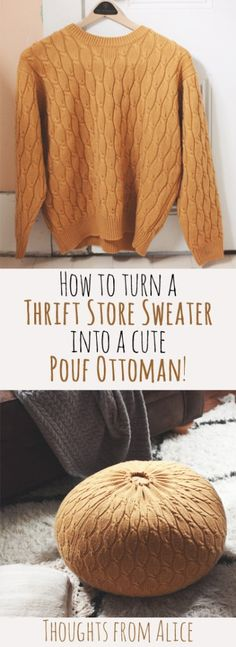 DIY Sweater Pouf Ottoman – I need to try this. DIY Sweater Pouf Ottoman – I need to try this. Do It Yourself Upcycling, Diy Upcycling, Diy Divan, Diy Pullover, Old Sweater, Sweaters, Crafts To Do, Diy Crafts, Upcycled Crafts